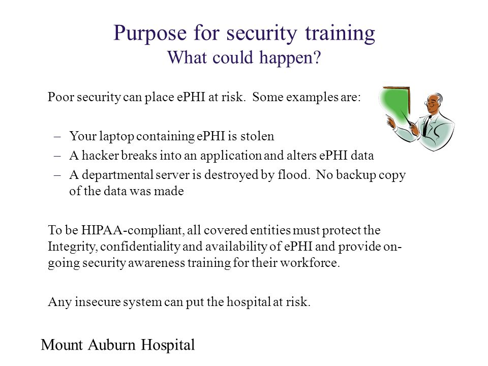Purpose for security training What could happen