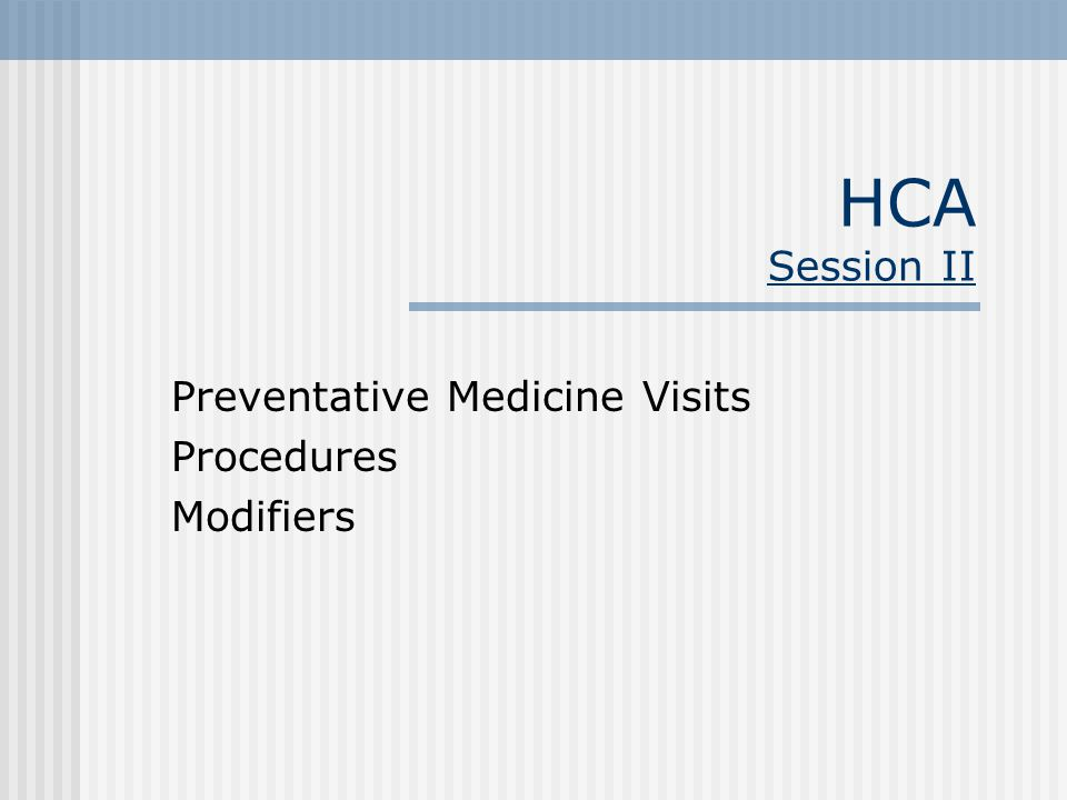 Preventative Medicine Visits Procedures Modifiers