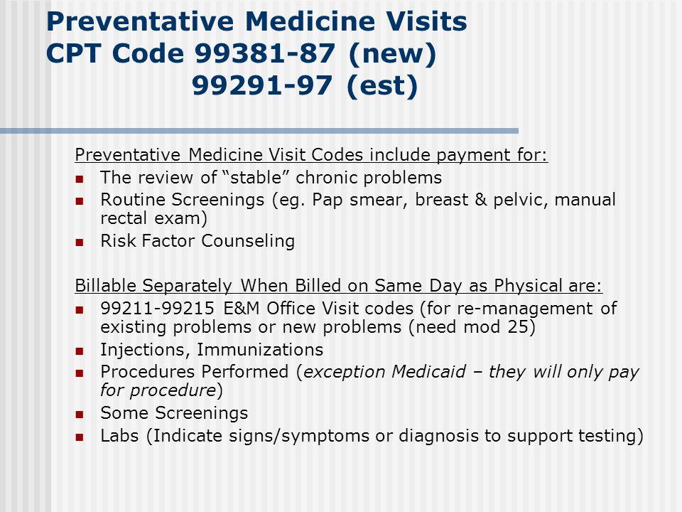 Preventative Medicine Visits CPT Code 99381-87 (new) 99291-97 (est)