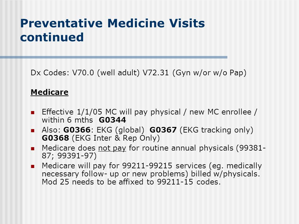 Preventative Medicine Visits continued