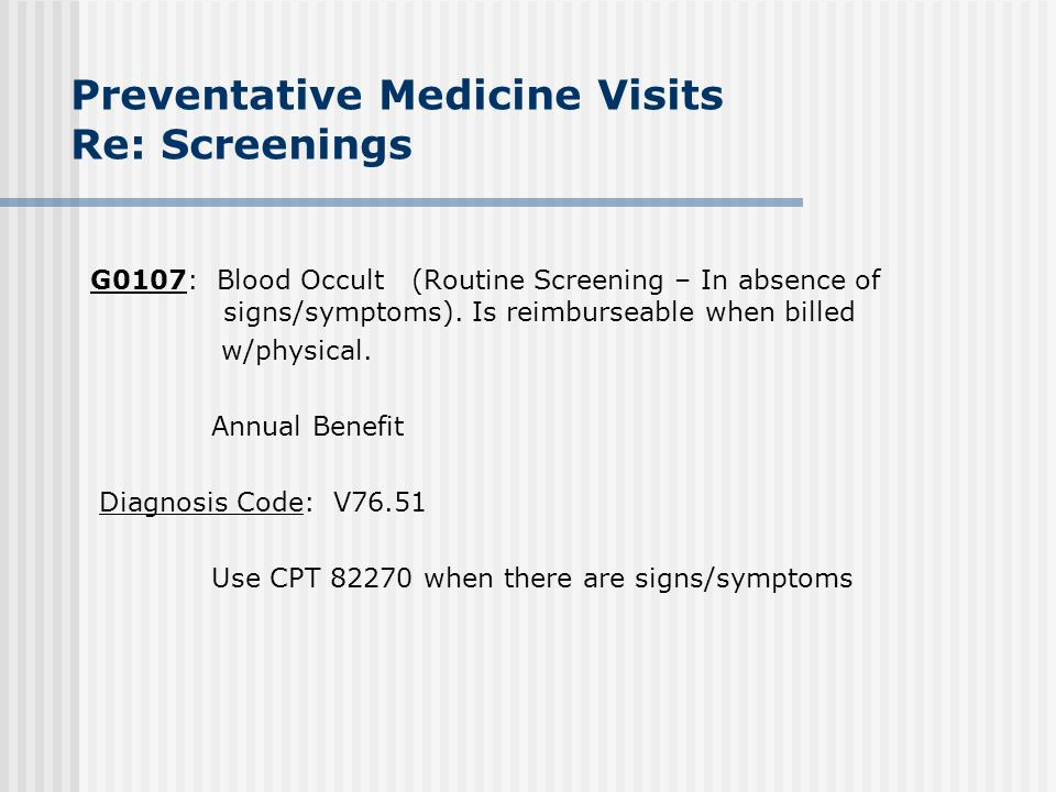 Preventative Medicine Visits Re: Screenings