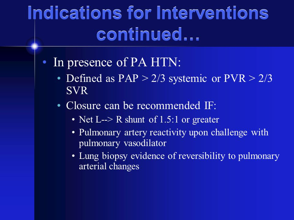 Indications for Interventions continued…