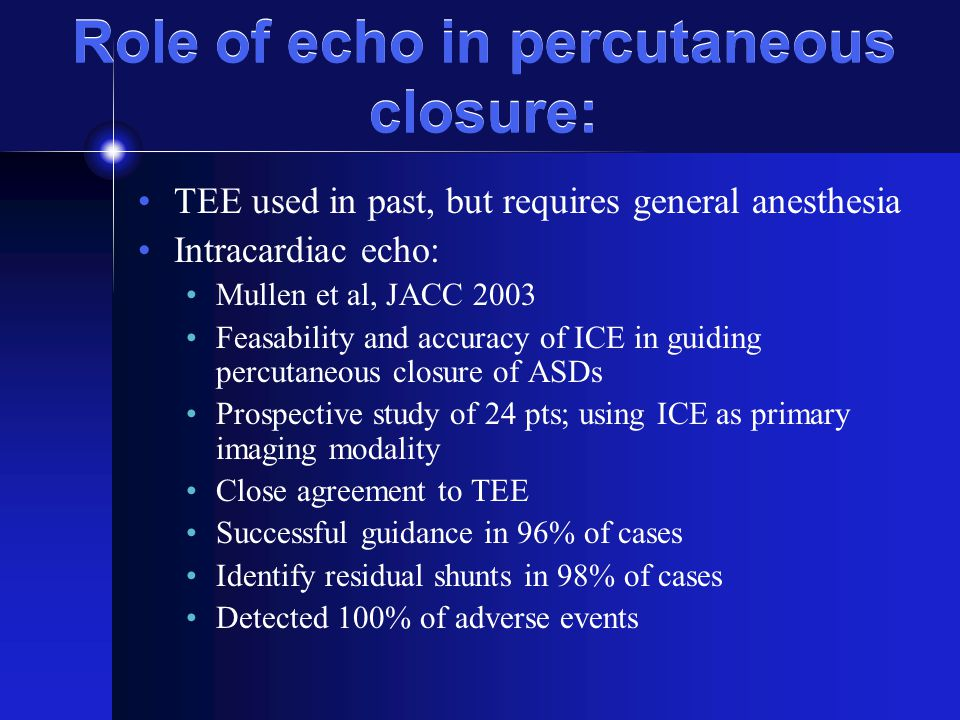 Role of echo in percutaneous closure: