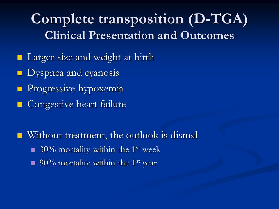 Complete transposition (D-TGA) Clinical Presentation and Outcomes