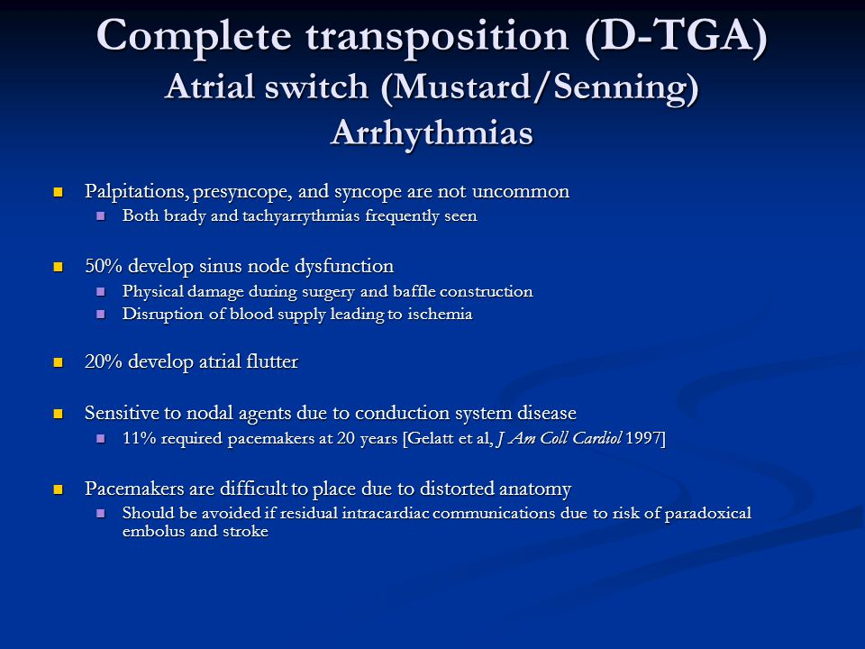Complete transposition (D-TGA) Atrial switch (Mustard/Senning) Arrhythmias