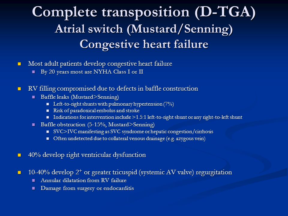 Complete transposition (D-TGA) Atrial switch (Mustard/Senning) Congestive heart failure