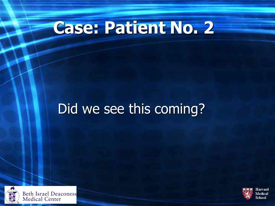 Case: Patient No. 2 Did we see this coming