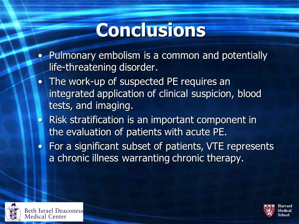 Conclusions Pulmonary embolism is a common and potentially life-threatening disorder.
