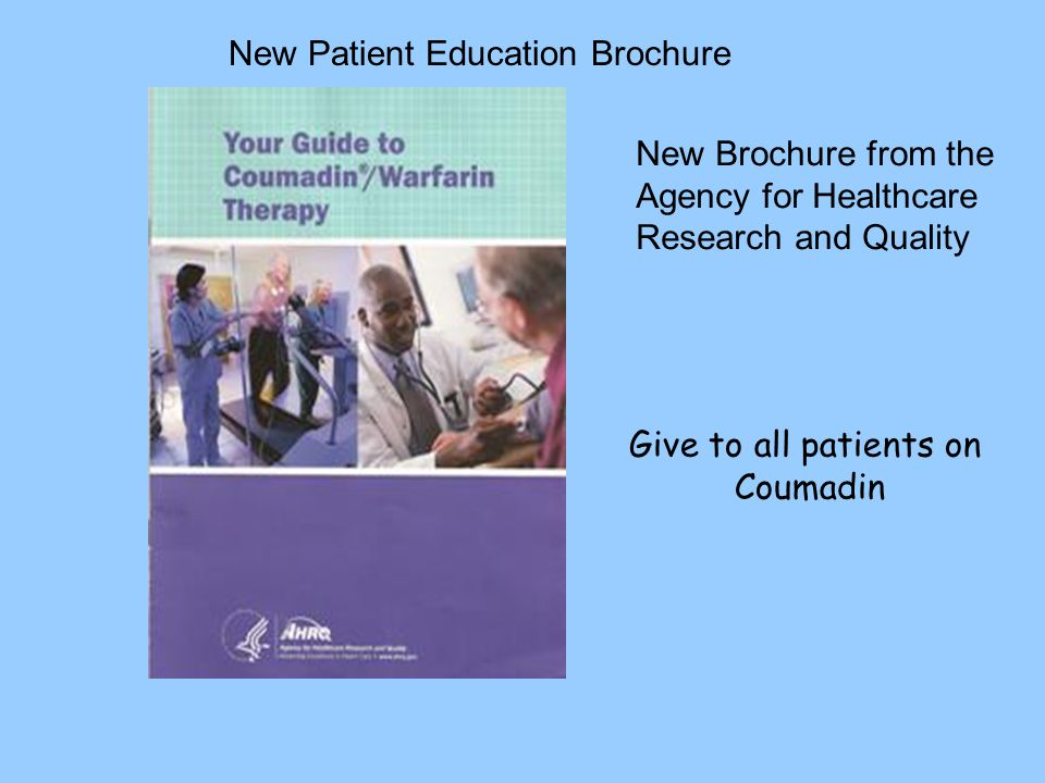 Give to all patients on Coumadin