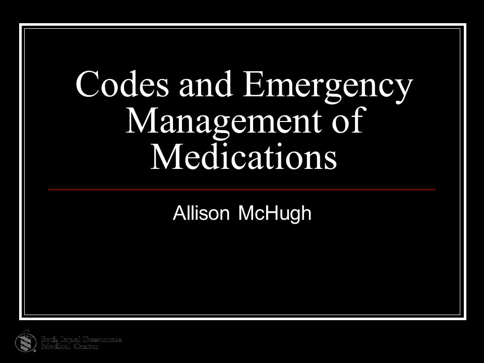 Codes and Emergency Management of Medications