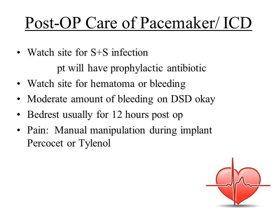 Post-OP Care of Pacemaker/ ICD