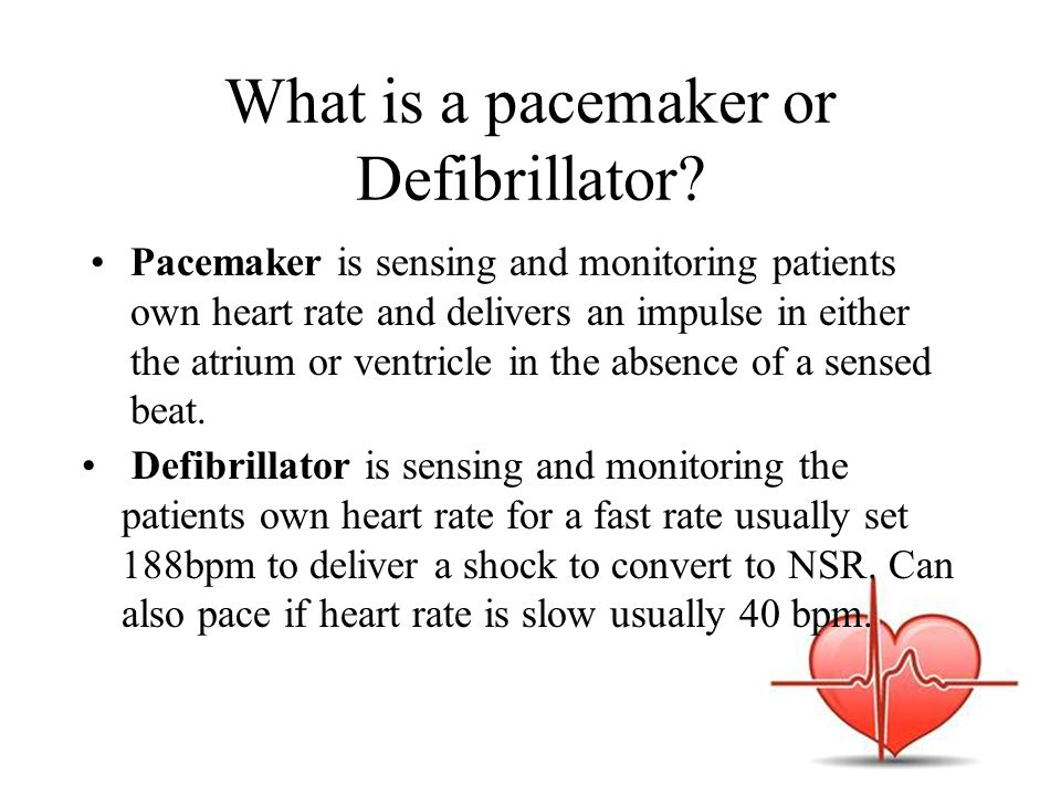 What is a pacemaker or Defibrillator