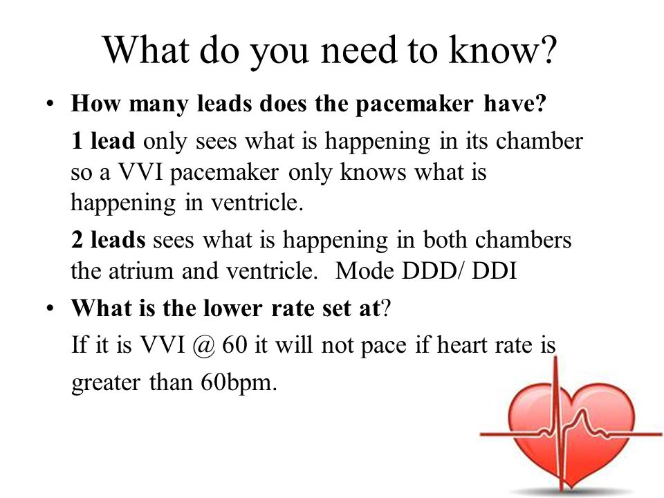 What do you need to know How many leads does the pacemaker have