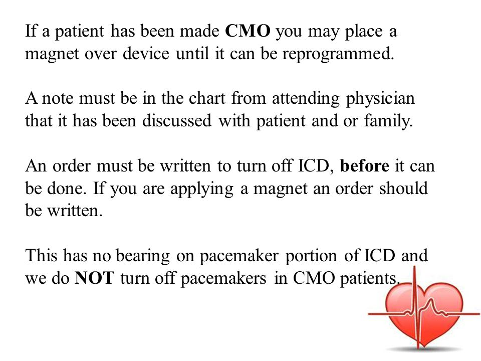 If a patient has been made CMO you may place a