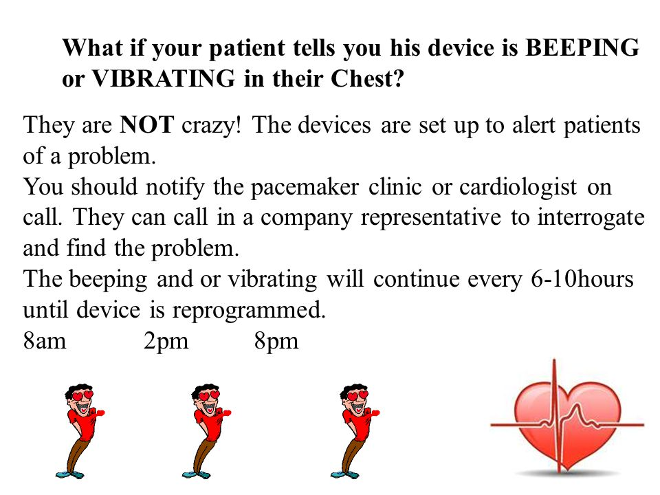 What if your patient tells you his device is BEEPING