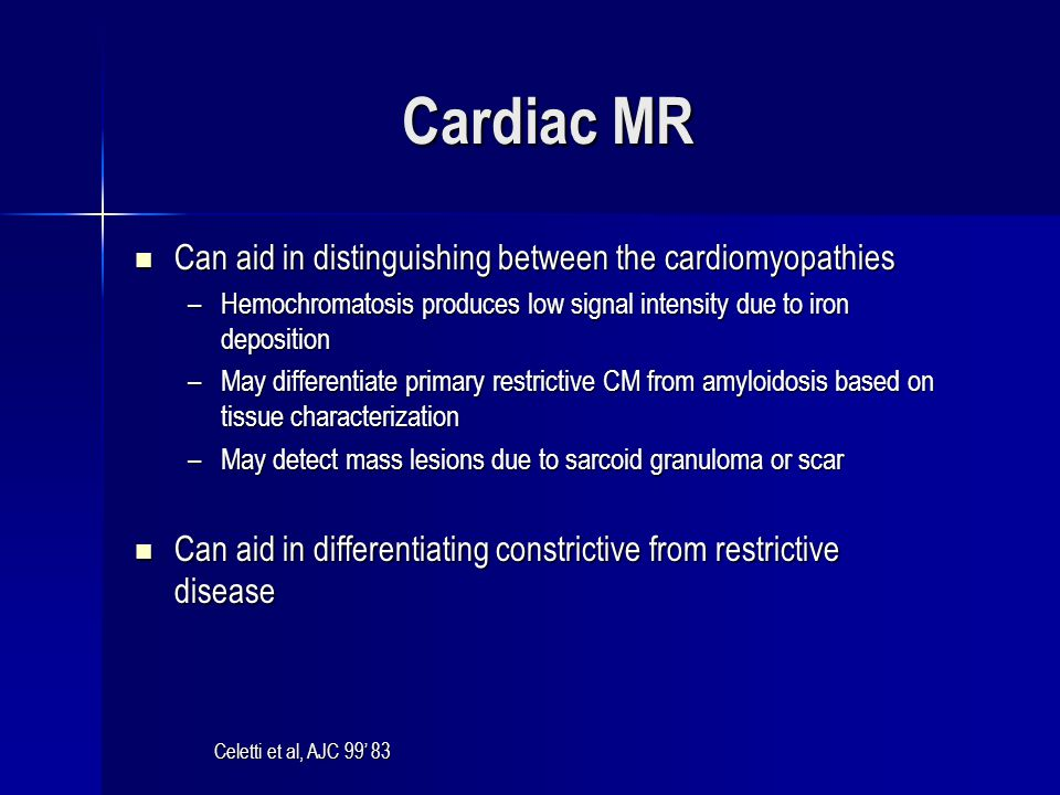 Cardiac MR Can aid in distinguishing between the cardiomyopathies