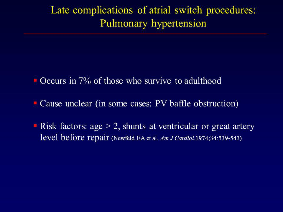 Late complications of atrial switch procedures: Pulmonary hypertension