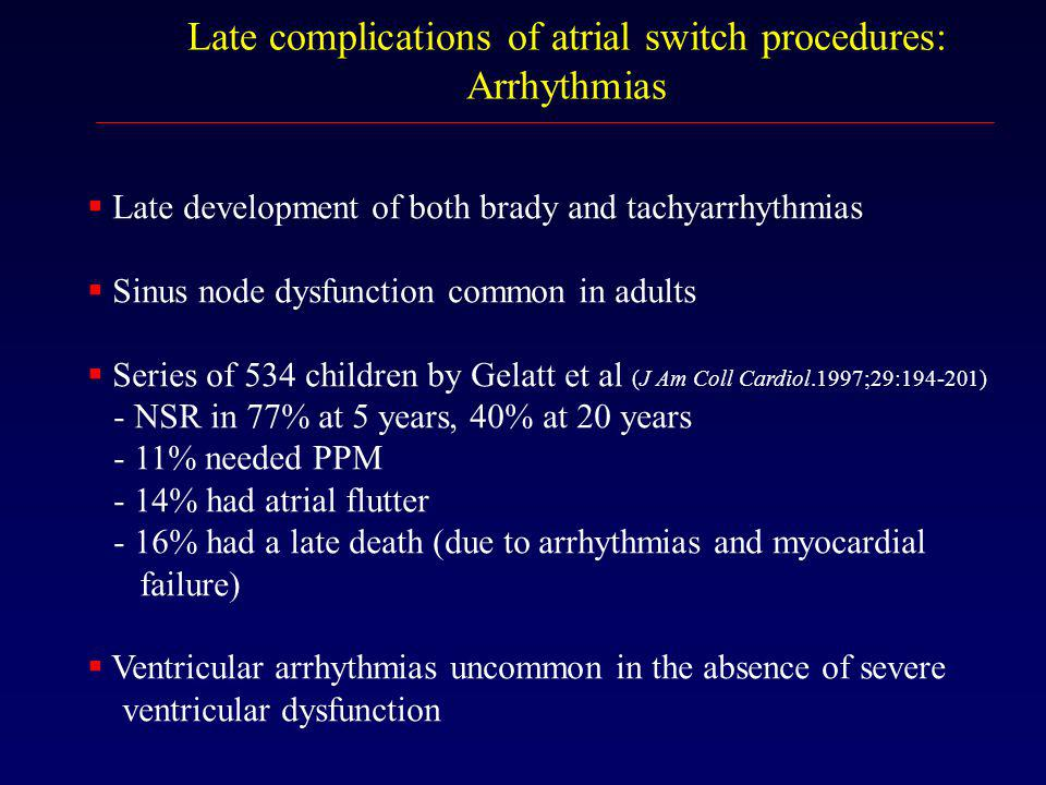 Late complications of atrial switch procedures:
