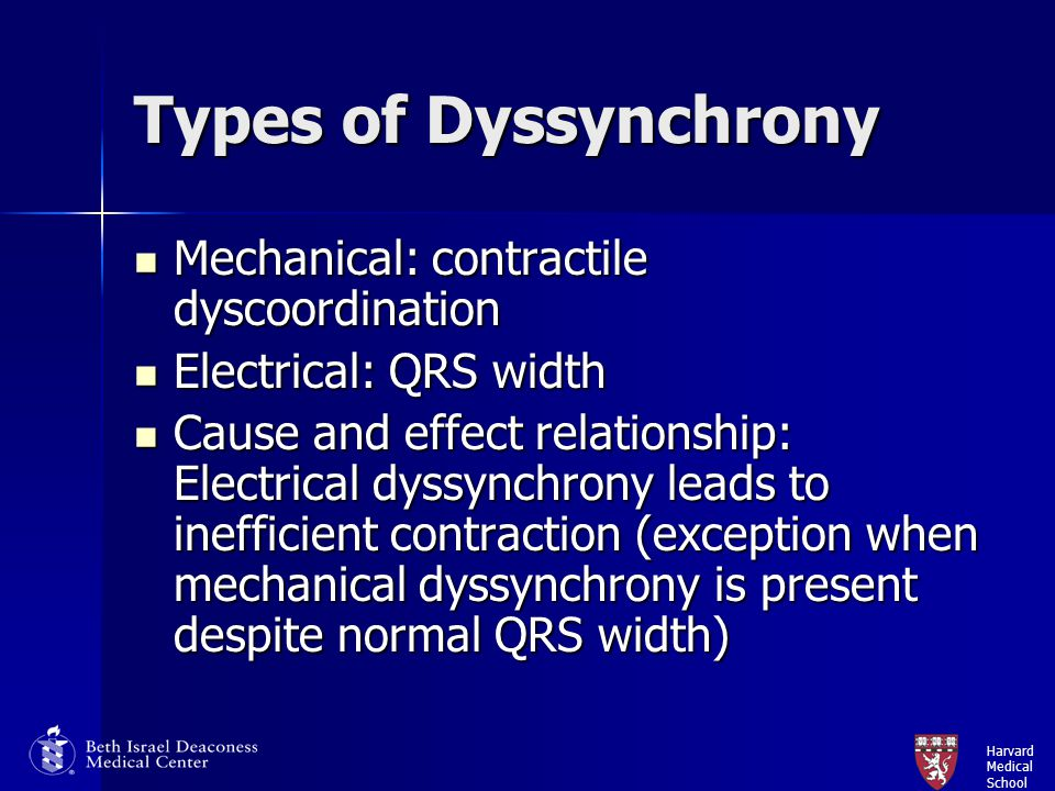 Types of Dyssynchrony Mechanical: contractile dyscoordination
