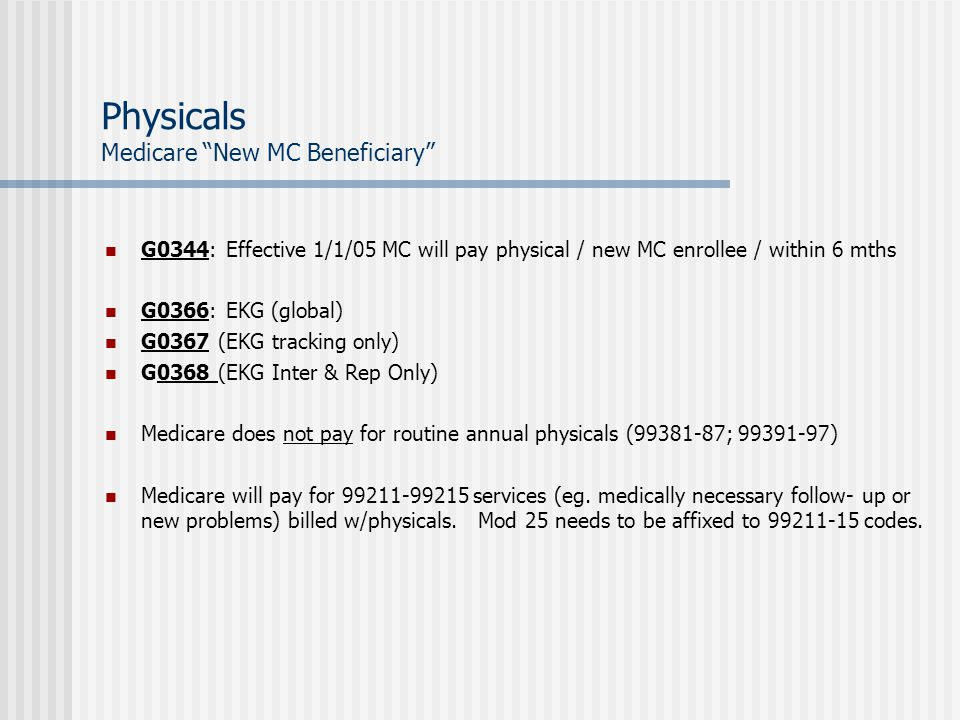 Physicals Medicare New MC Beneficiary