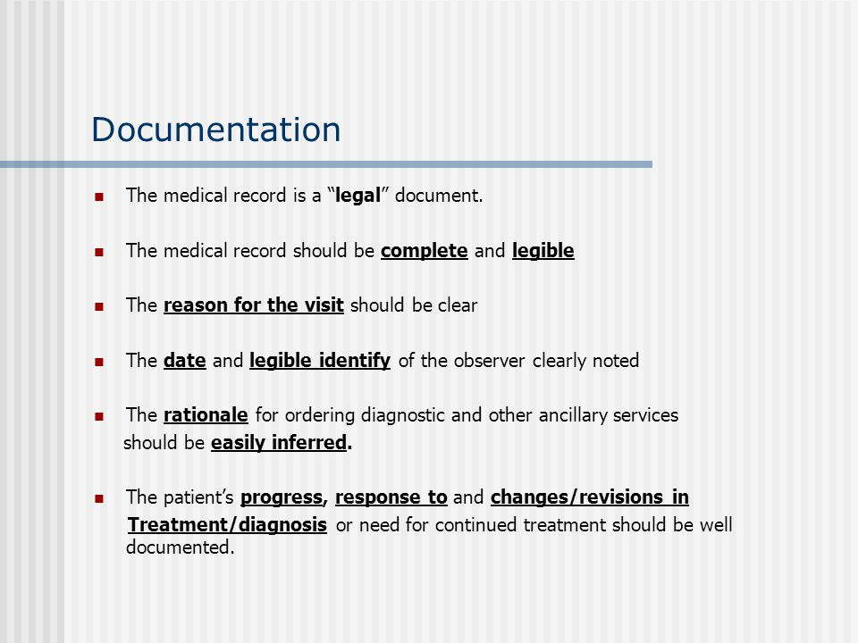 Documentation The medical record is a legal document.