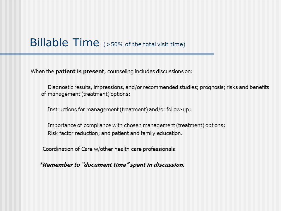 Billable Time (>50% of the total visit time)