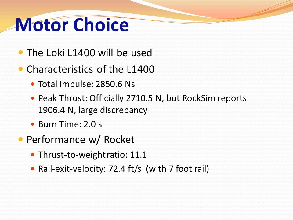 Motor Choice The Loki L1400 will be used Characteristics of the L1400