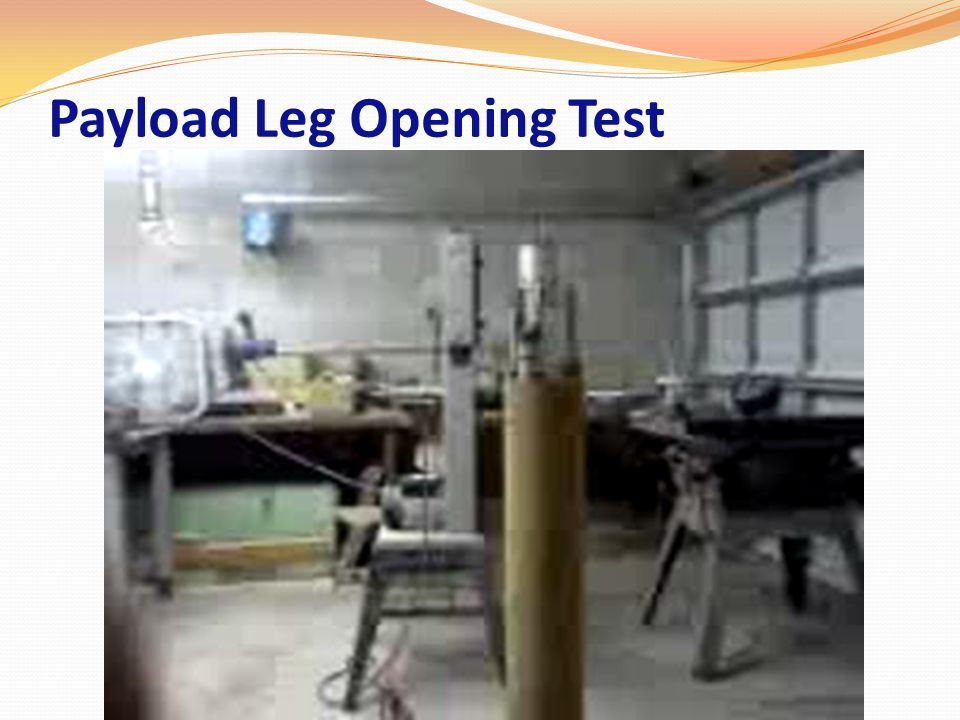 Payload Leg Opening Test
