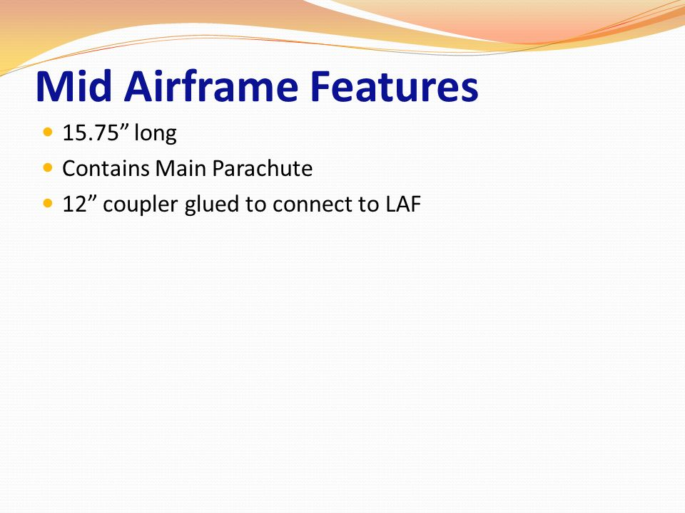 Mid Airframe Features long Contains Main Parachute