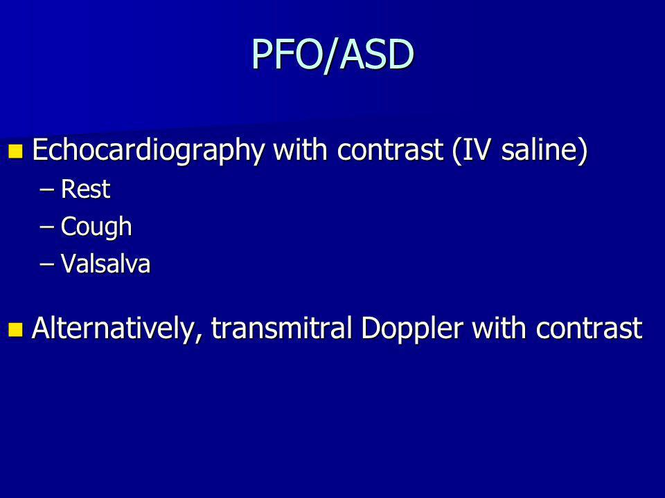 PFO/ASD Echocardiography with contrast (IV saline)