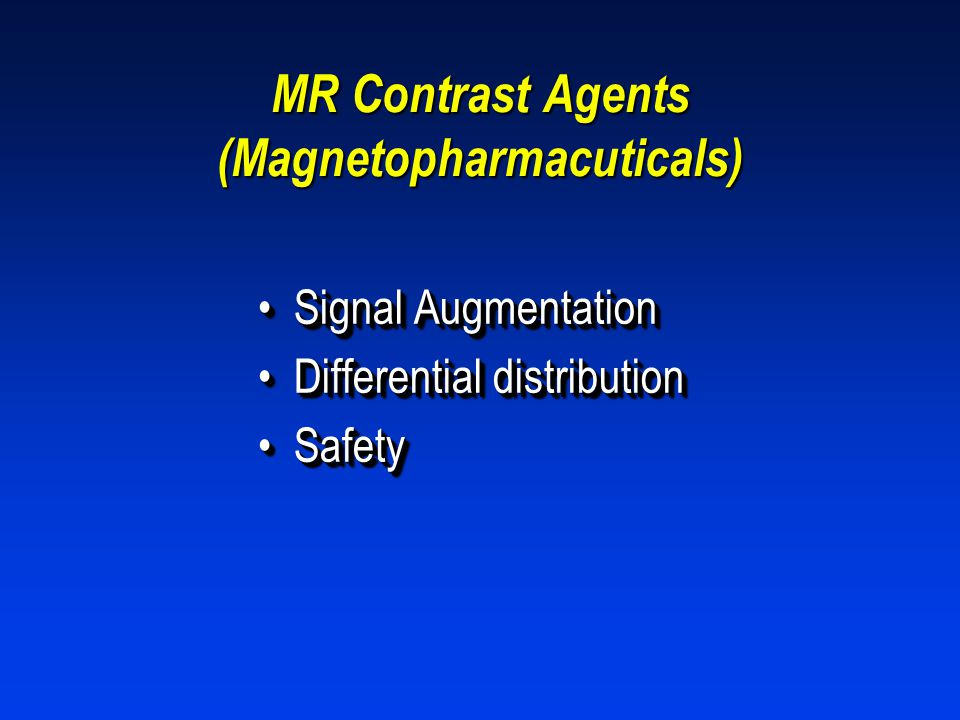 MR Contrast Agents (Magnetopharmacuticals)