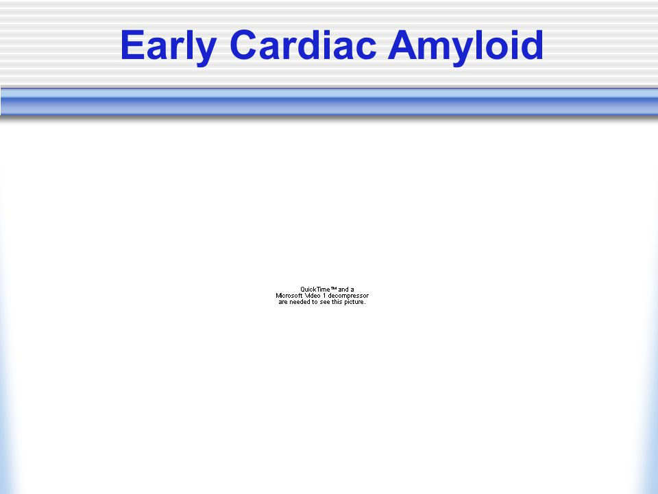 Early Cardiac Amyloid