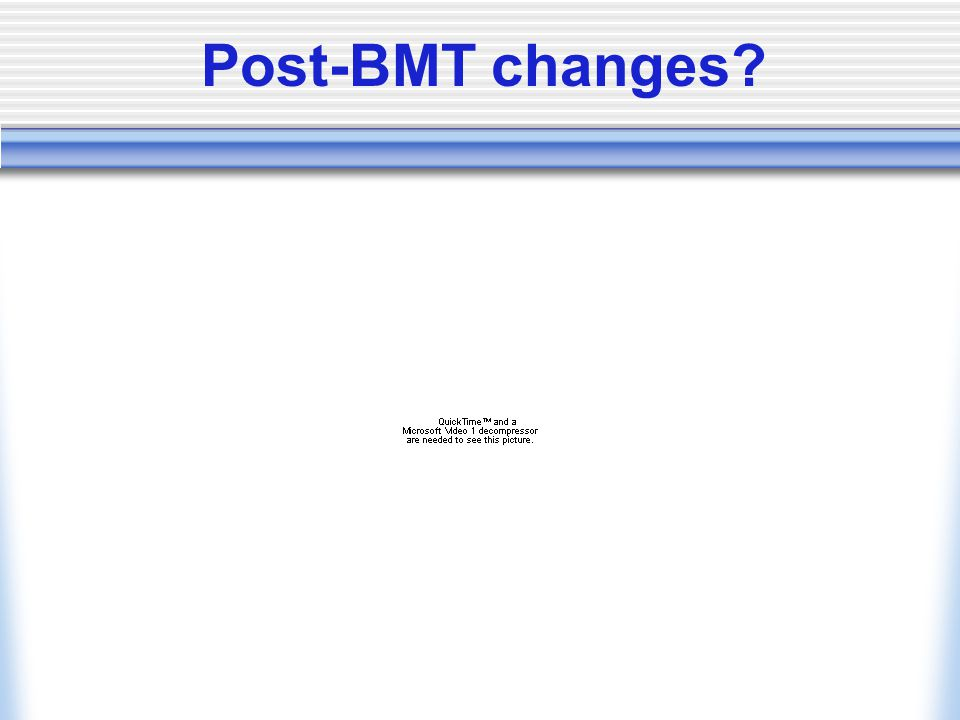 Post-BMT changes