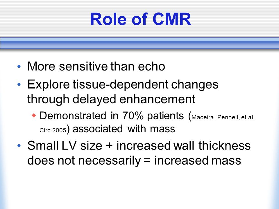 Role of CMR More sensitive than echo