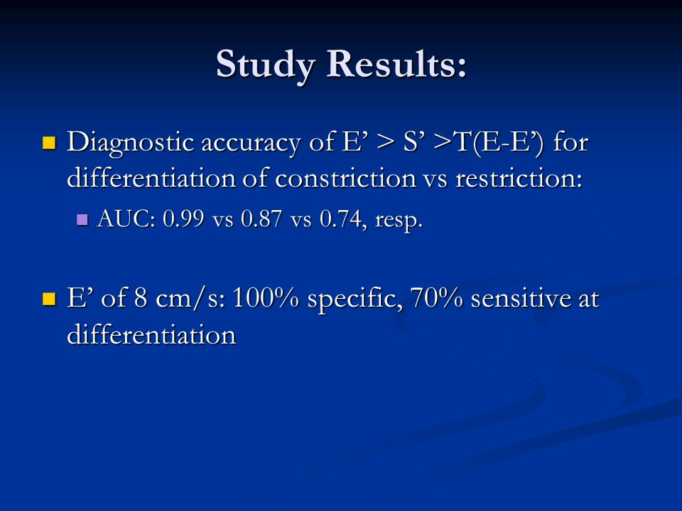 Study Results: Diagnostic accuracy of E' > S' >T(E-E') for differentiation of constriction vs restriction: