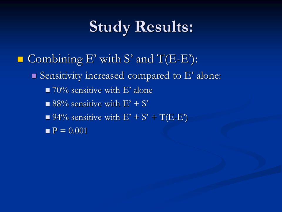 Study Results: Combining E' with S' and T(E-E'):