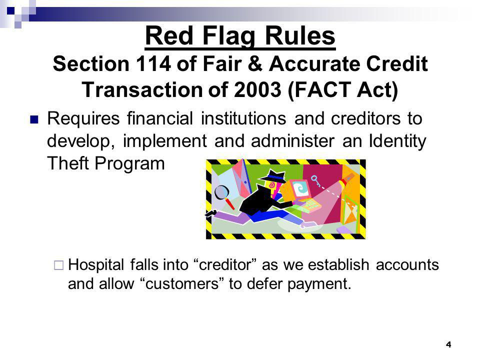 Red Flag Rules Section 114 of Fair & Accurate Credit Transaction of 2003 (FACT Act)