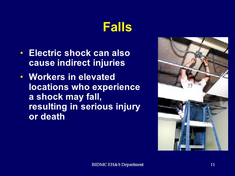 Falls Electric shock can also cause indirect injuries