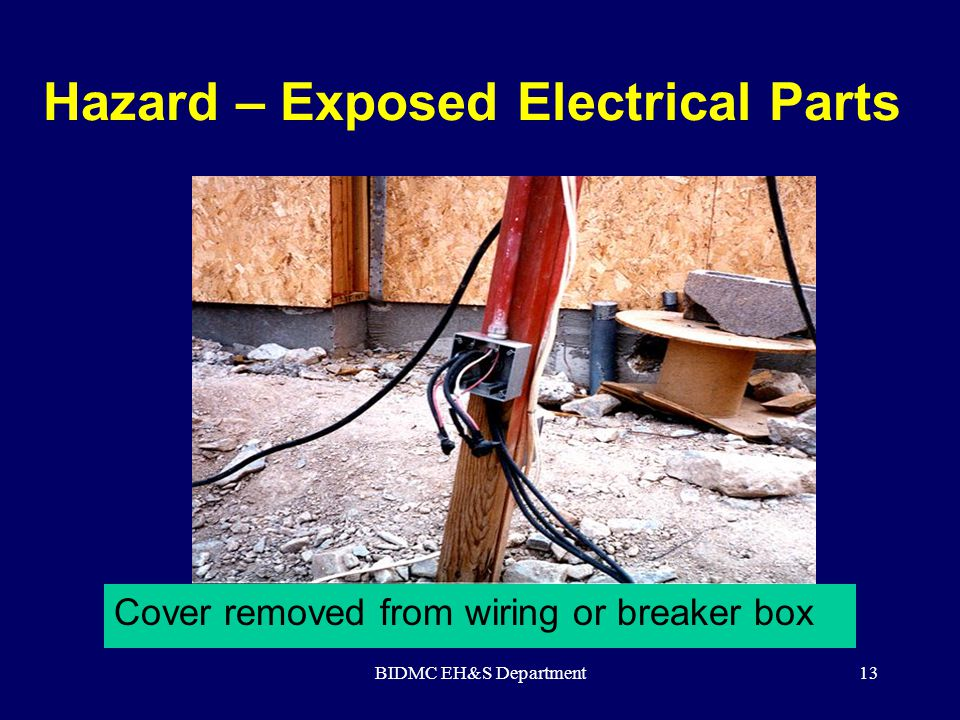 Hazard – Exposed Electrical Parts