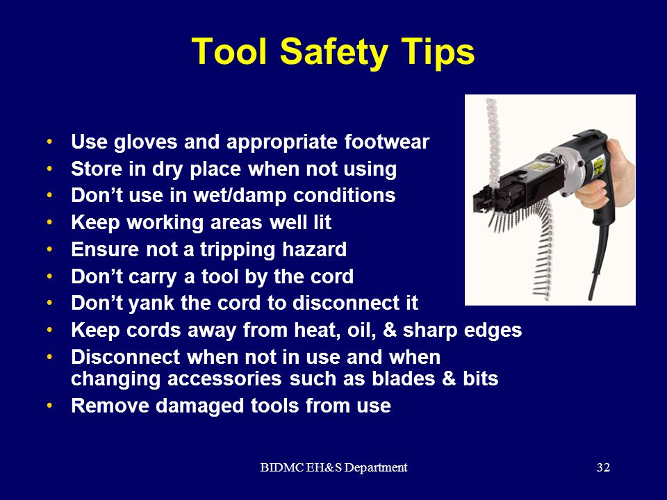 Tool Safety Tips Use gloves and appropriate footwear