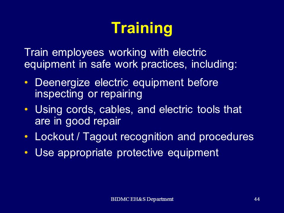 Training Train employees working with electric equipment in safe work practices, including: