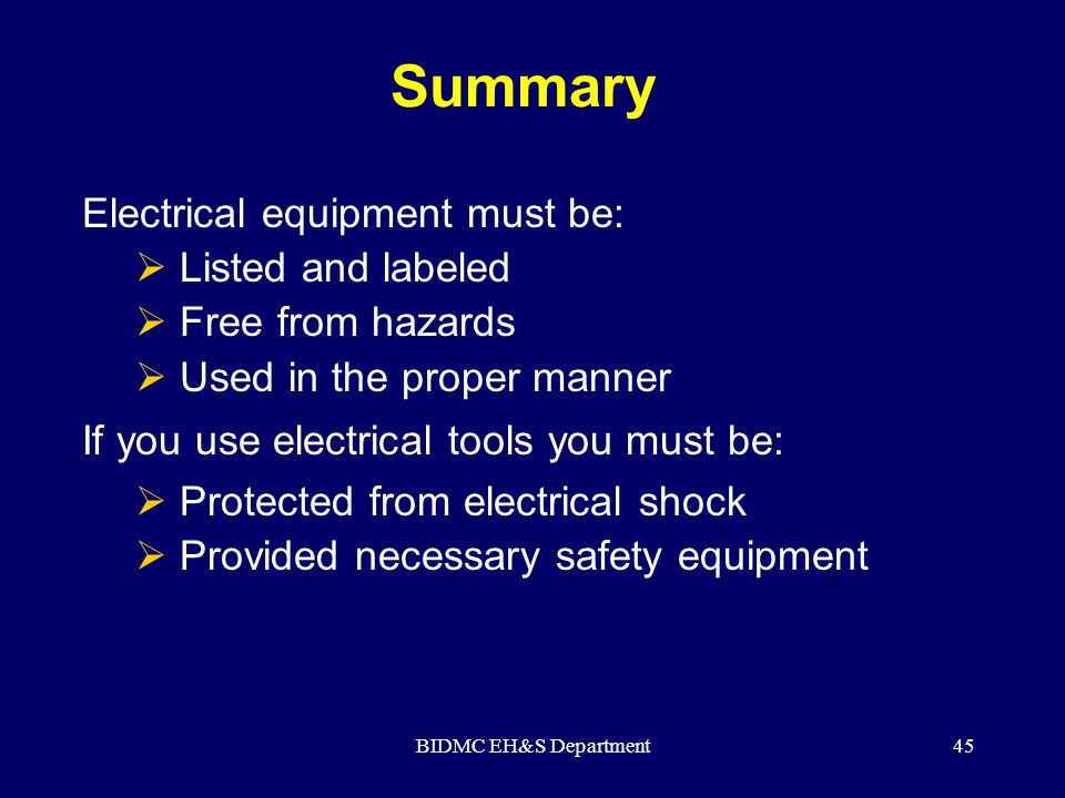 Summary Electrical equipment must be: Listed and labeled