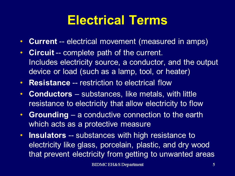 Electrical Terms Current -- electrical movement (measured in amps)