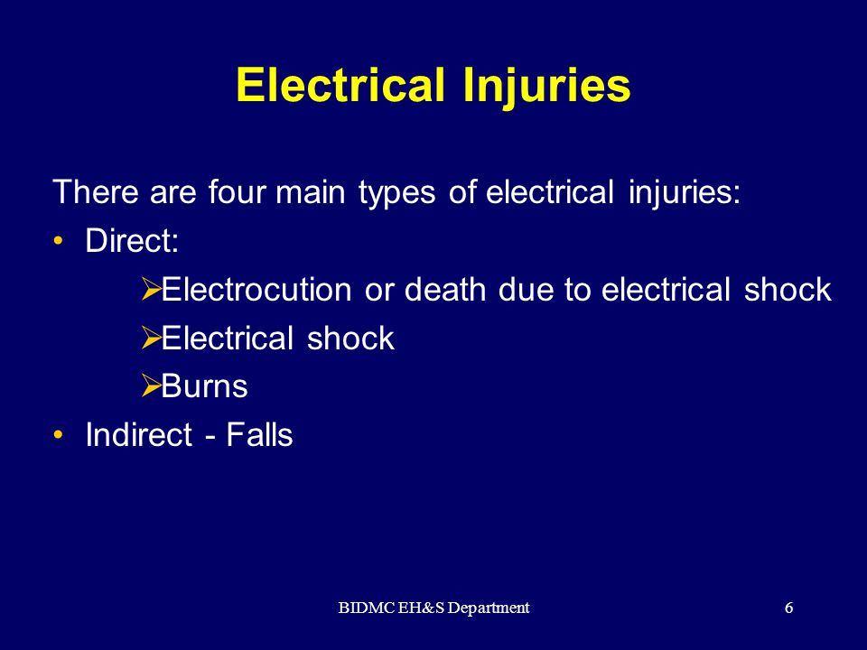 Electrical Injuries There are four main types of electrical injuries:
