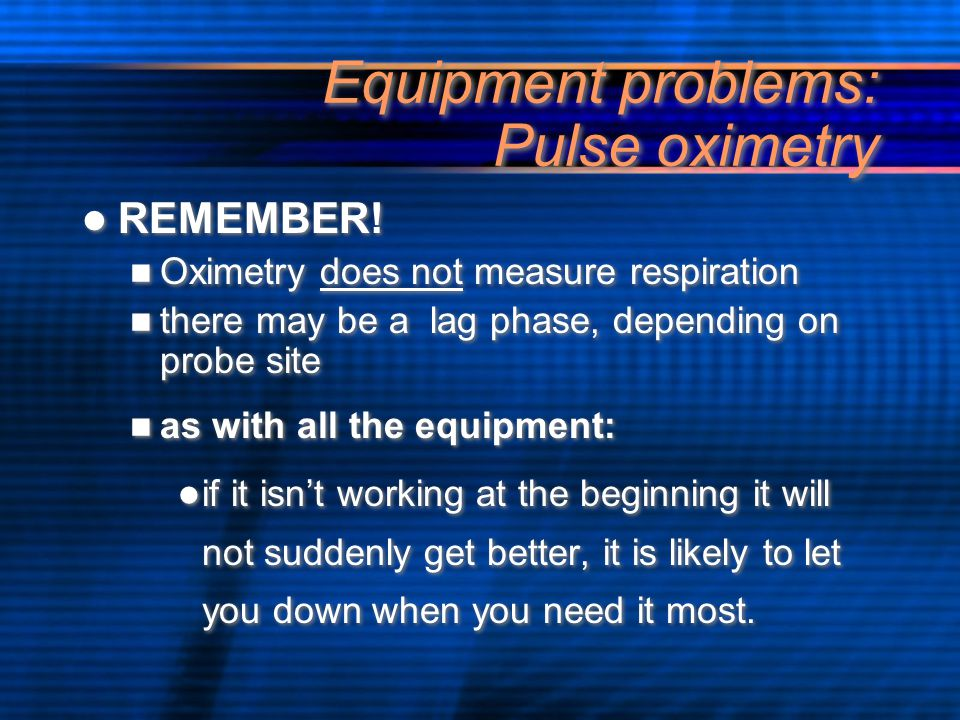 Equipment problems: Pulse oximetry