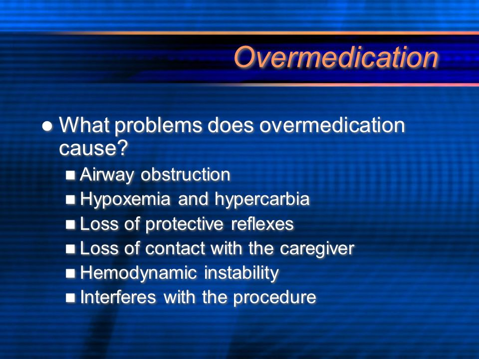 Overmedication What problems does overmedication cause