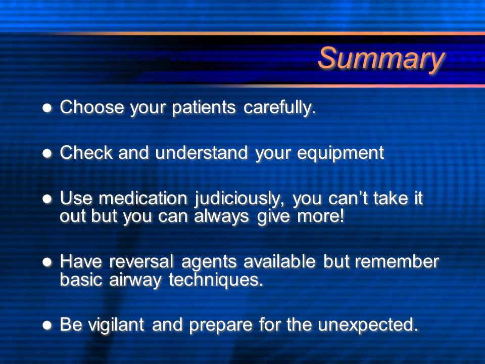 Summary Choose your patients carefully.
