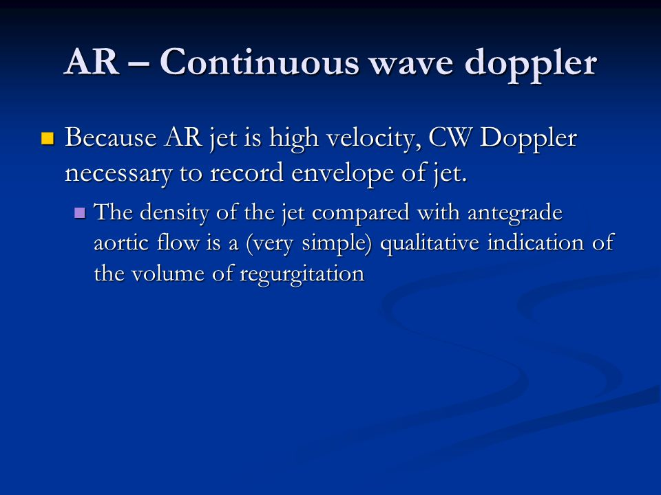 AR – Continuous wave doppler