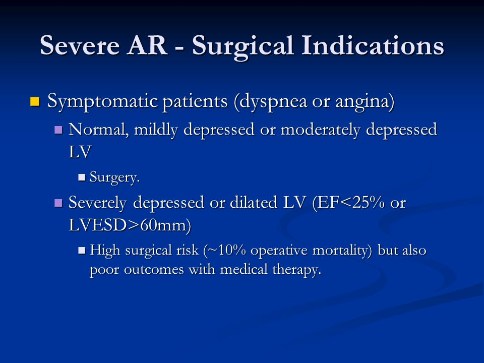 Severe AR - Surgical Indications