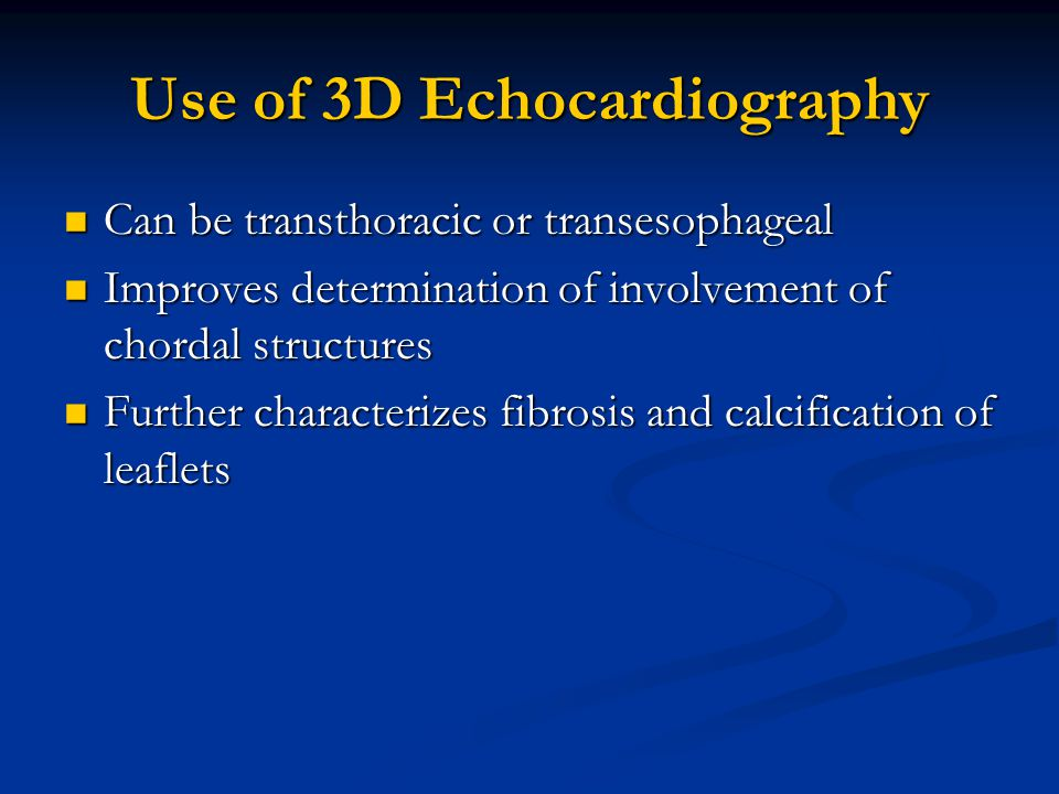Use of 3D Echocardiography